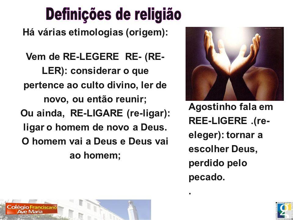 Há várias etimologias (origem): Vem de RE-LEGERE RE- (RE- LER): considerar o que pertence ao culto divino, ler de novo, ou então reunir; Ou ainda, RE-