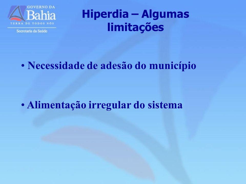Hiperdia – Algumas limitações Necessidade de adesão do município Alimentação irregular do sistema