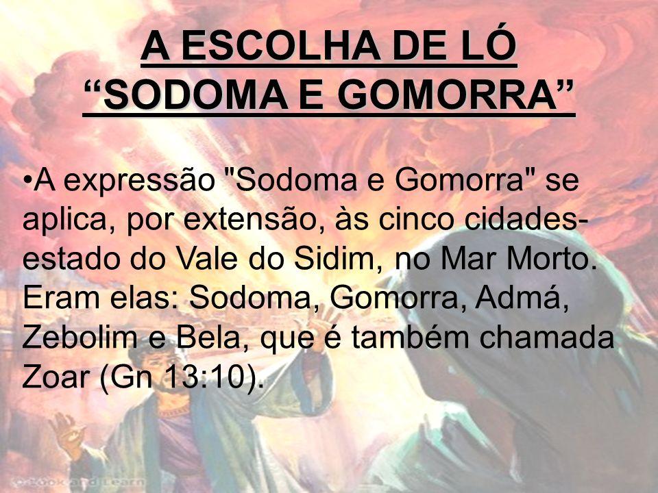 A ESCOLHA DE LÓ SODOMA E GOMORRA A expressão