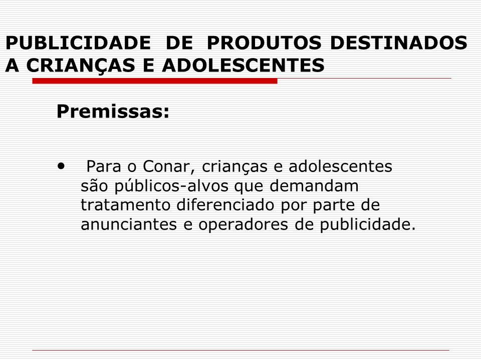 Premissas: Para o Conar, crianças e adolescentes são públicos-alvos que demandam tratamento diferenciado por parte de anunciantes e operadores de publ