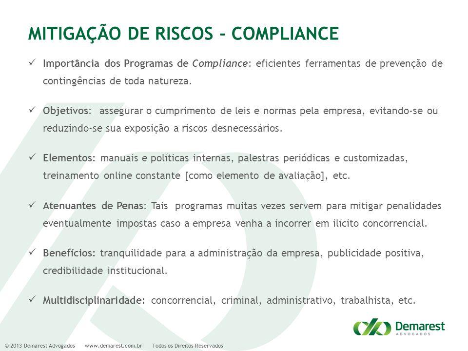 © 2013 Demarest Advogados www.demarest.com.br Todos os Direitos Reservados MITIGAÇÃO DE RISCOS - COMPLIANCE Importância dos Programas de Compliance: e