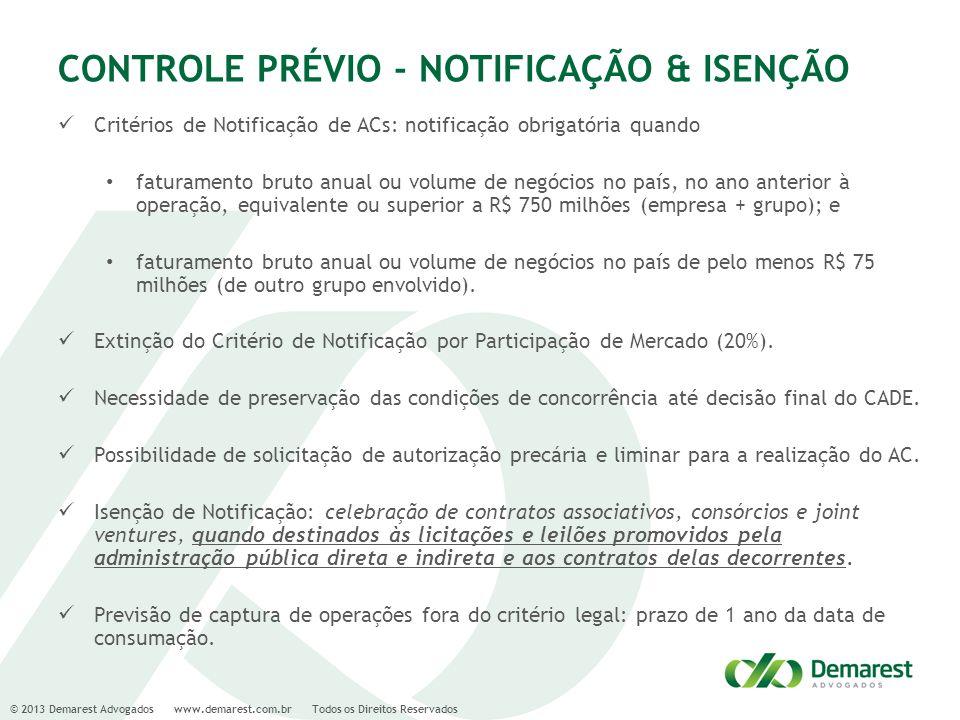 © 2013 Demarest Advogados www.demarest.com.br Todos os Direitos Reservados CONTROLE PRÉVIO - NOTIFICAÇÃO & ISENÇÃO Critérios de Notificação de ACs: no