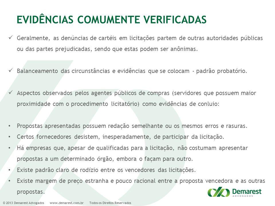 © 2013 Demarest Advogados www.demarest.com.br Todos os Direitos Reservados EVIDÊNCIAS COMUMENTE VERIFICADAS Geralmente, as denúncias de cartéis em lic