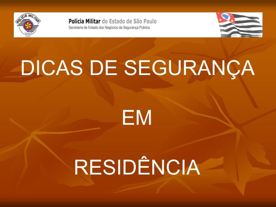 DICAS DE SEGURANÇA EM RESIDÊNCIA