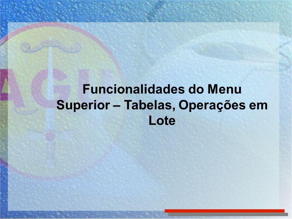 No SICAU existem tabelas corporativas, administradas pela Gerência Executiva e tabelas locais, administradas pelo Gestor Local As tabelas podem ser visualizadas e impressas por qualquer usuário.