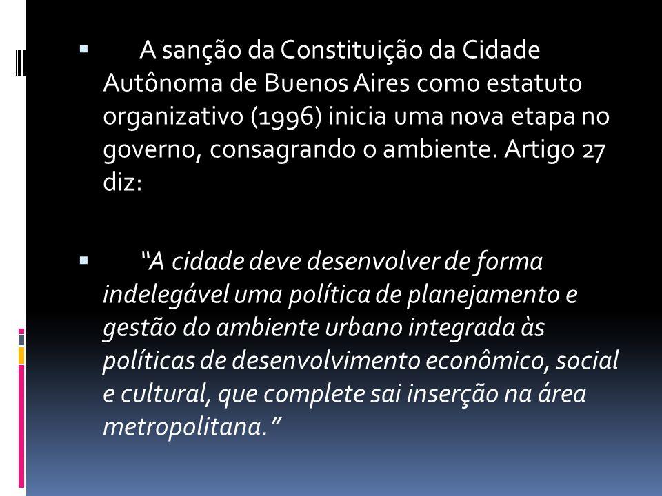 A sanção da Constituição da Cidade Autônoma de Buenos Aires como estatuto organizativo (1996) inicia uma nova etapa no governo, consagrando o ambiente