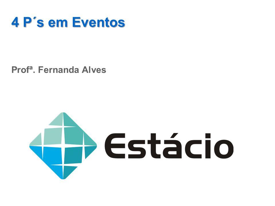 4 P´s em Eventos Profª. Fernanda Alves