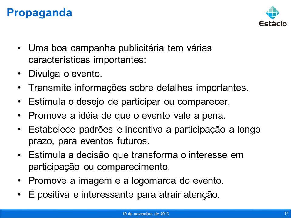 Uma boa campanha publicitária tem várias características importantes: Divulga o evento. Transmite informações sobre detalhes importantes. Estimula o d