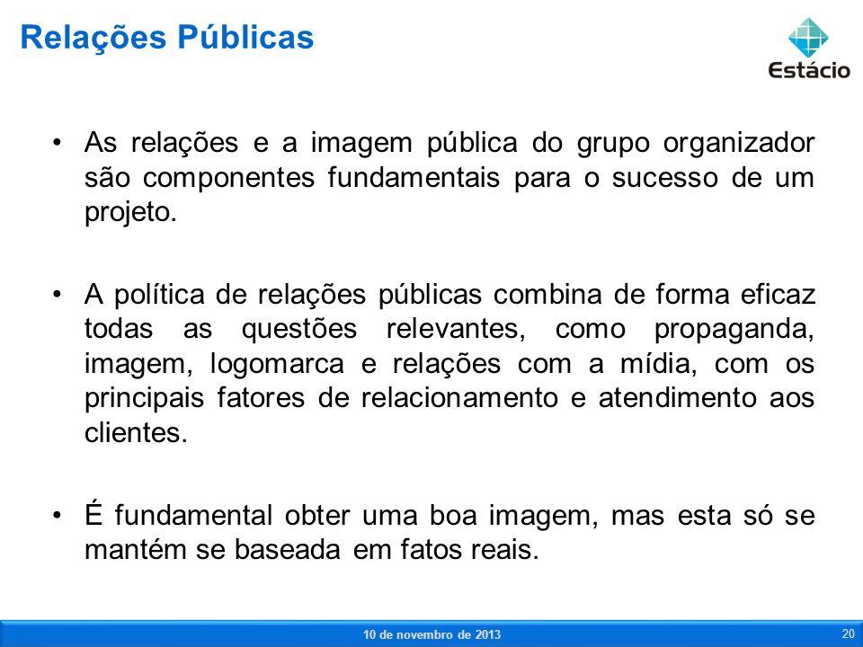 As relações e a imagem pública do grupo organizador são componentes fundamentais para o sucesso de um projeto. A política de relações públicas combina