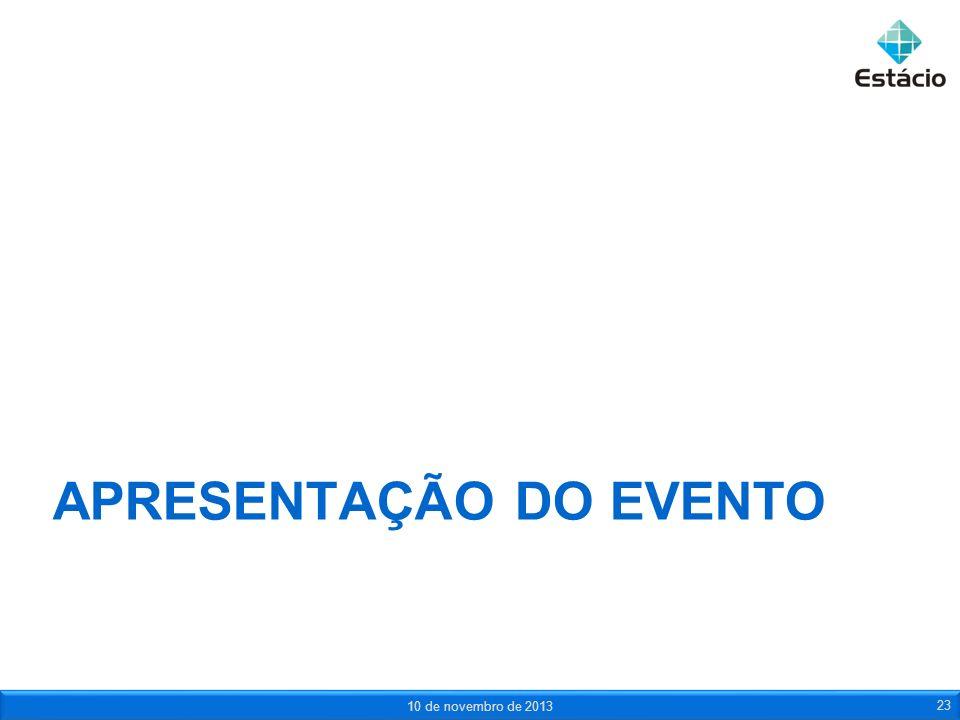 APRESENTAÇÃO DO EVENTO 10 de novembro de 2013 23