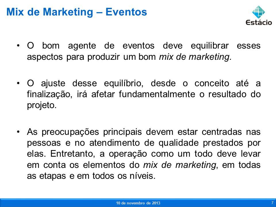 O bom agente de eventos deve equilibrar esses aspectos para produzir um bom mix de marketing. O ajuste desse equilíbrio, desde o conceito até a finali