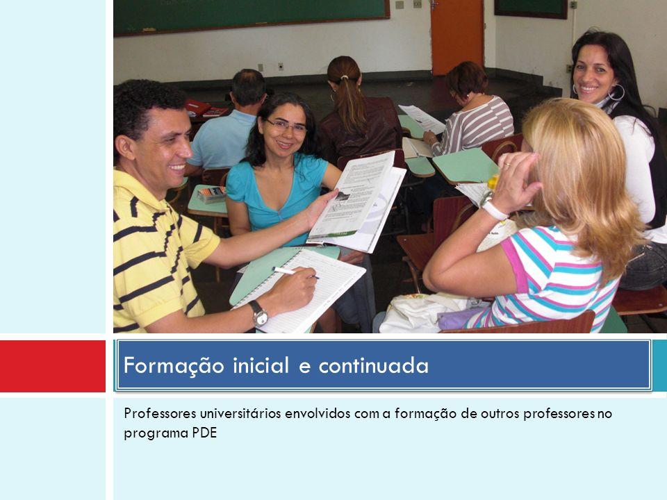 Professores universitários envolvidos com a formação de outros professores no programa PDE Formação inicial e continuada