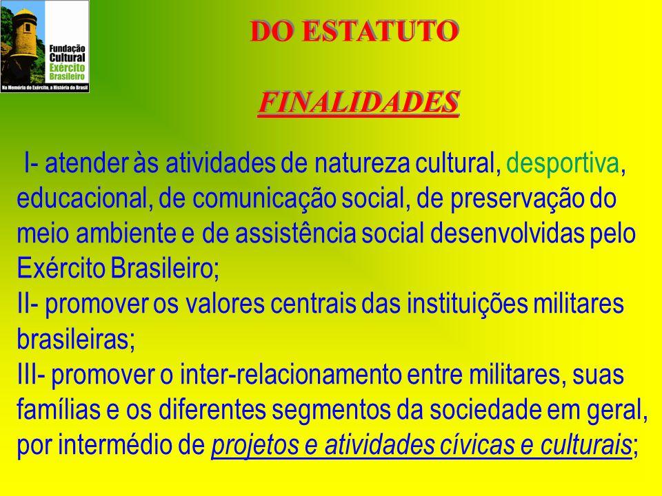 DO ESTATUTO FINALIDADES DO ESTATUTO FINALIDADES I- atender às atividades de natureza cultural, desportiva, educacional, de comunicação social, de pres