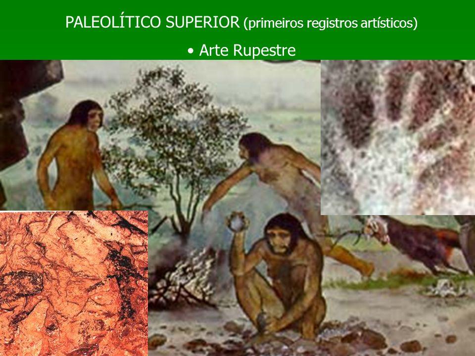 PALEOLÍTICO SUPERIOR (primeiros registros artísticos) Arte Rupestre