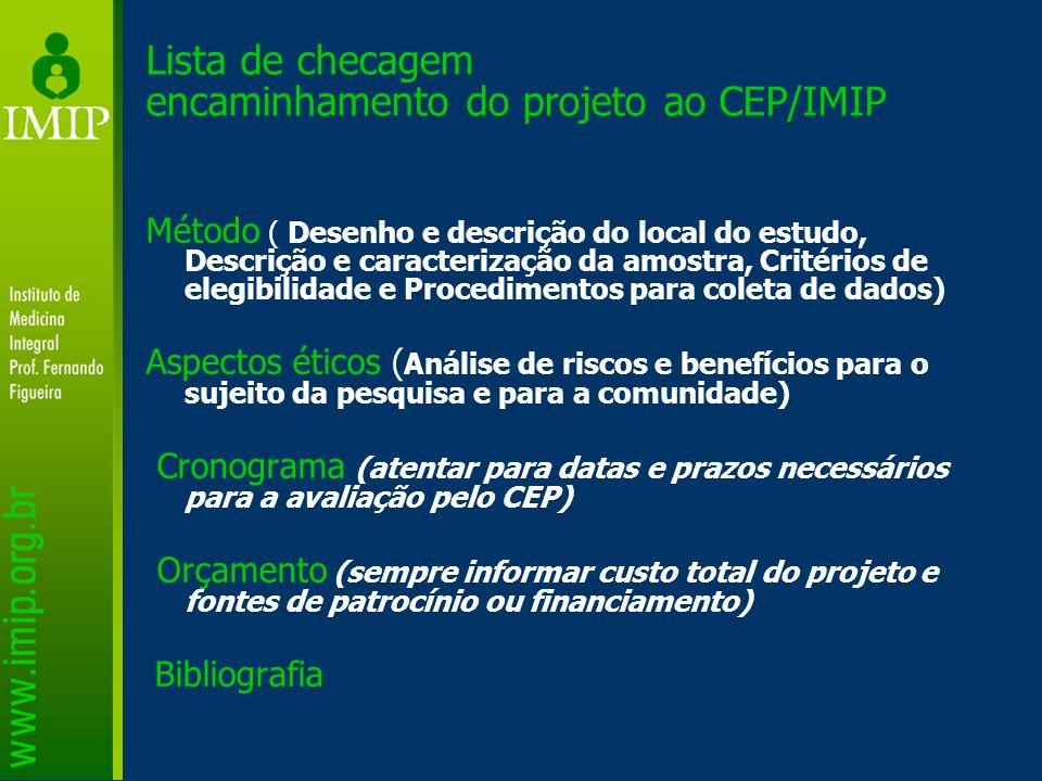 Lista de checagem encaminhamento do projeto ao CEP/IMIP Método ( Desenho e descrição do local do estudo, Descrição e caracterização da amostra, Critér