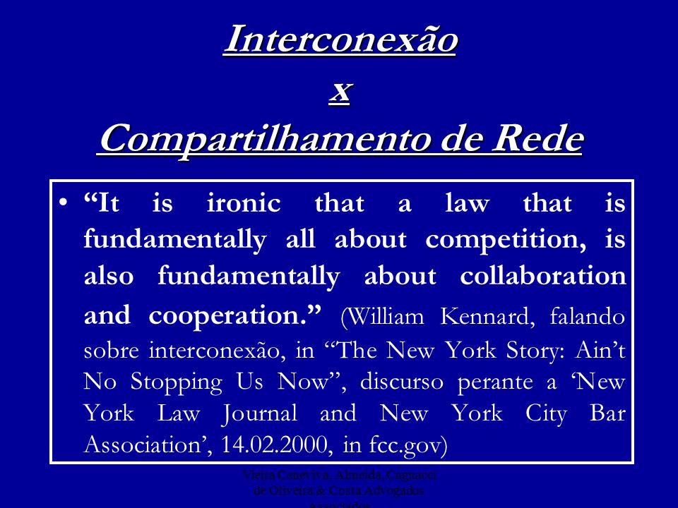 Vieira Ceneviva, Almeida, Cagnacci de Oliveira & Costa Advogados Associados Interconexão x Compartilhamento de Rede It is ironic that a law that is fu