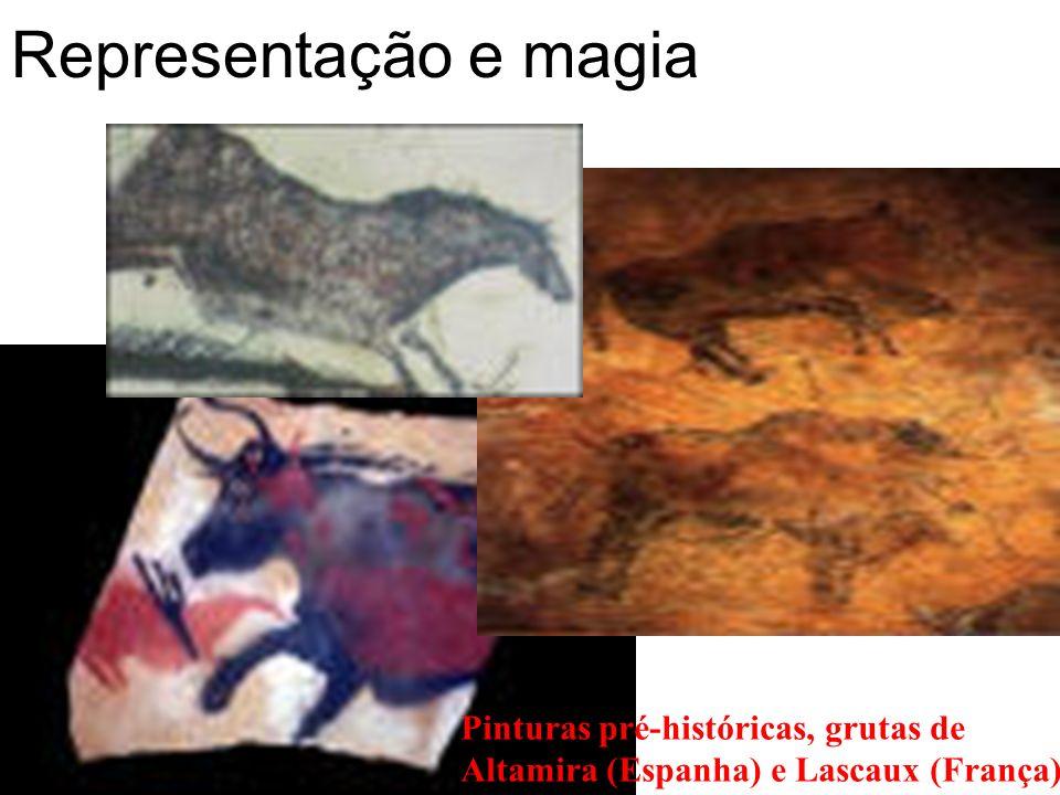 Representação e magia Pinturas pré-históricas, grutas de Altamira (Espanha) e Lascaux (França)