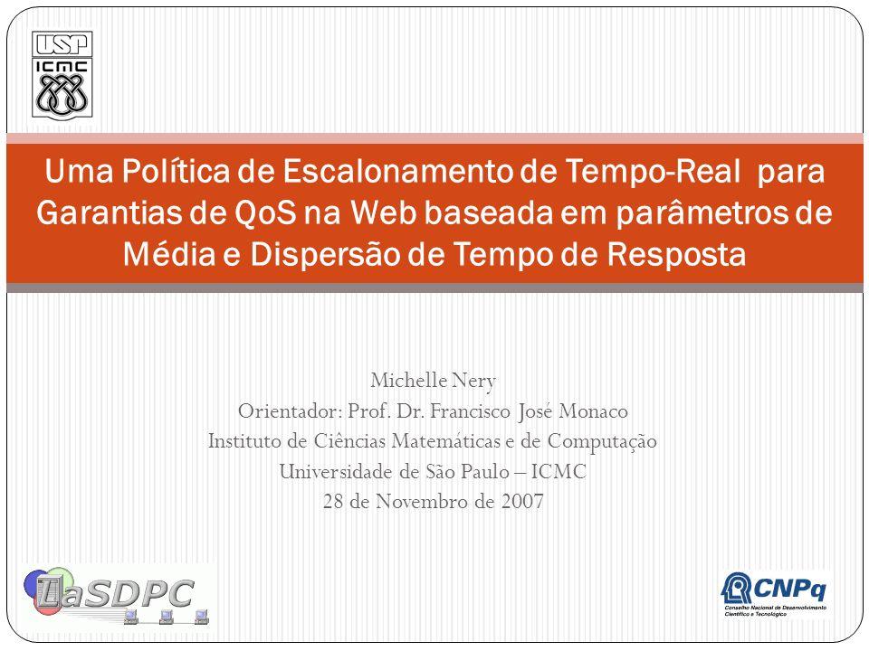 Michelle Nery Orientador: Prof. Dr. Francisco José Monaco Instituto de Ciências Matemáticas e de Computação Universidade de São Paulo – ICMC 28 de Nov