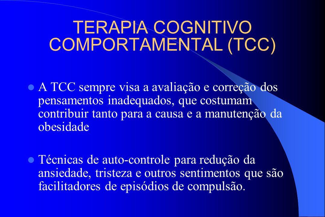 TERAPIA COGNITIVO COMPORTAMENTAL (TCC) A TCC sempre visa a avaliação e correção dos pensamentos inadequados, que costumam contribuir tanto para a caus