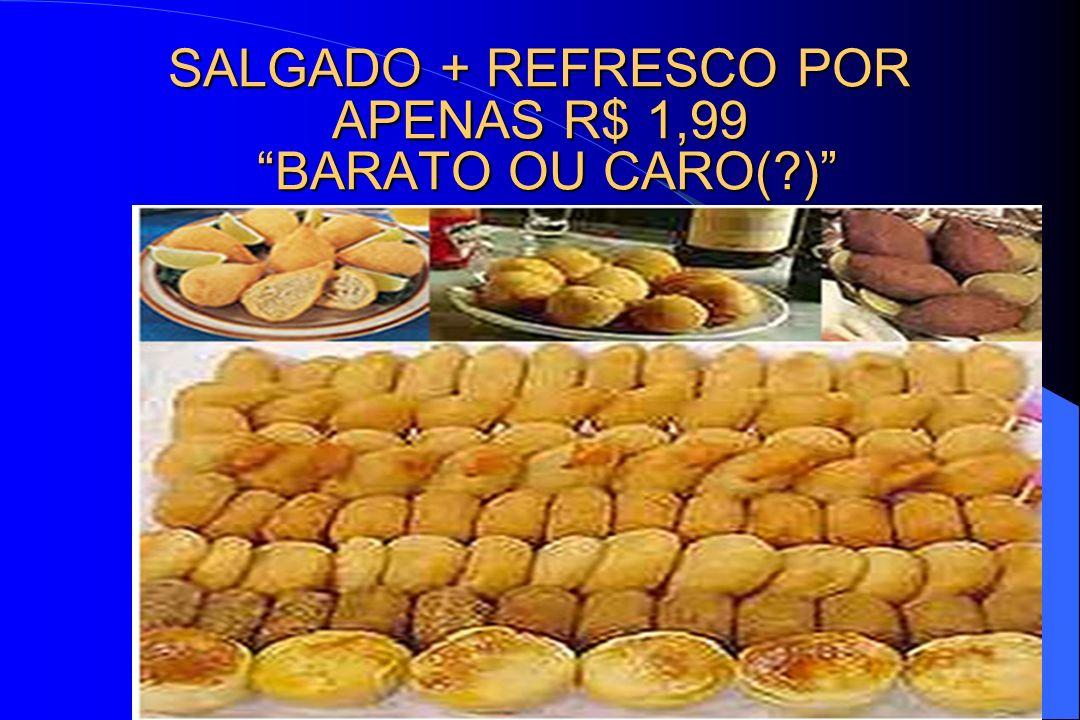 SALGADO + REFRESCO POR APENAS R$ 1,99 BARATO OU CARO(?)