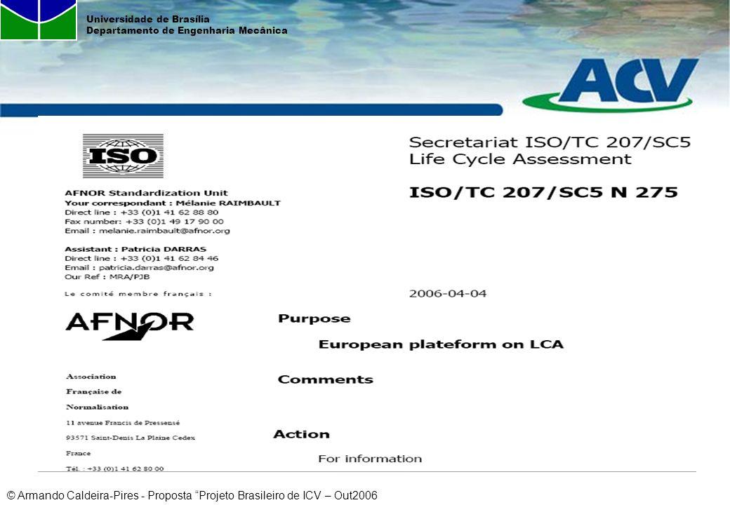 © Armando Caldeira-Pires - Proposta Projeto Brasileiro de ICV – Out2006 Universidade de Brasília Departamento de Engenharia Mecânica