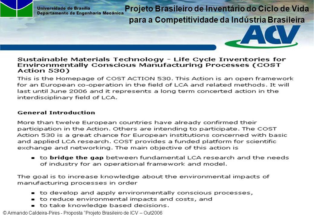 © Armando Caldeira-Pires - Proposta Projeto Brasileiro de ICV – Out2006 Universidade de Brasília Departamento de Engenharia Mecânica Projeto Brasileir