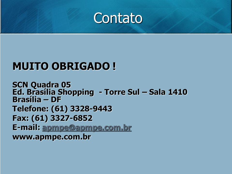 Contato MUITO OBRIGADO ! SCN Quadra 05 Ed. Brasília Shopping - Torre Sul – Sala 1410 Brasília – DF Telefone: (61) 3328-9443 Fax: (61) 3327-6852 E-mail