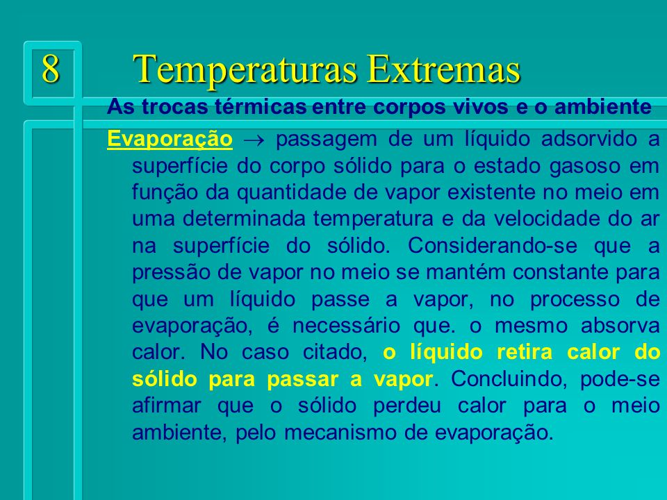9 Temperaturas Extremas Perda e ganho de energia térmica pelo organismo (sobrecarga térmica) S = M ± C ± R - E Onde: S - calor acumulado no organismo (sobrecarga térmica).