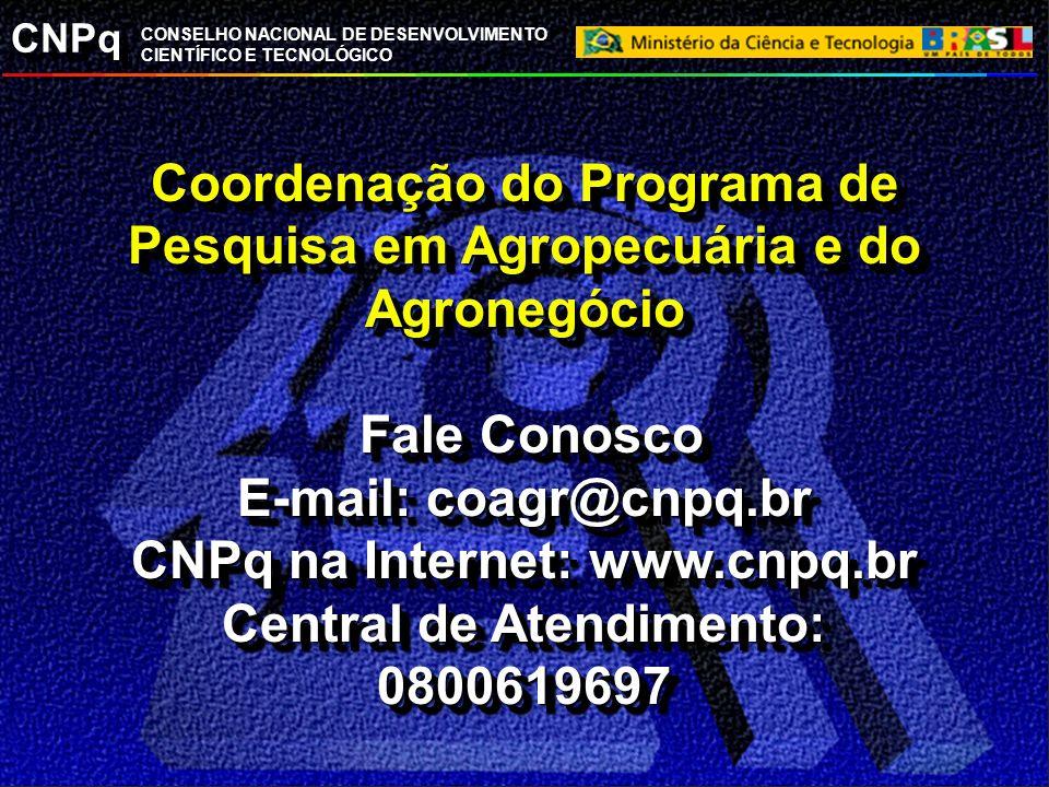 CNPq CONSELHO NACIONAL DE DESENVOLVIMENTO CIENTÍFICO E TECNOLÓGICO Coordenação do Programa de Pesquisa em Agropecuária e do Agronegócio Fale Conosco E