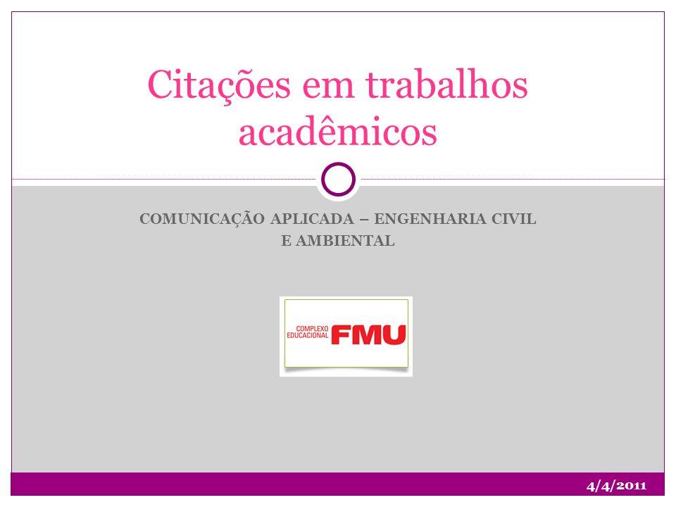 COMUNICAÇÃO APLICADA – ENGENHARIA CIVIL E AMBIENTAL Citações em trabalhos acadêmicos 4/4/2011