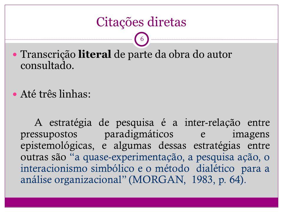 Citações diretas (2) Até três linhas (2): De acordo com Melo (2003, p.