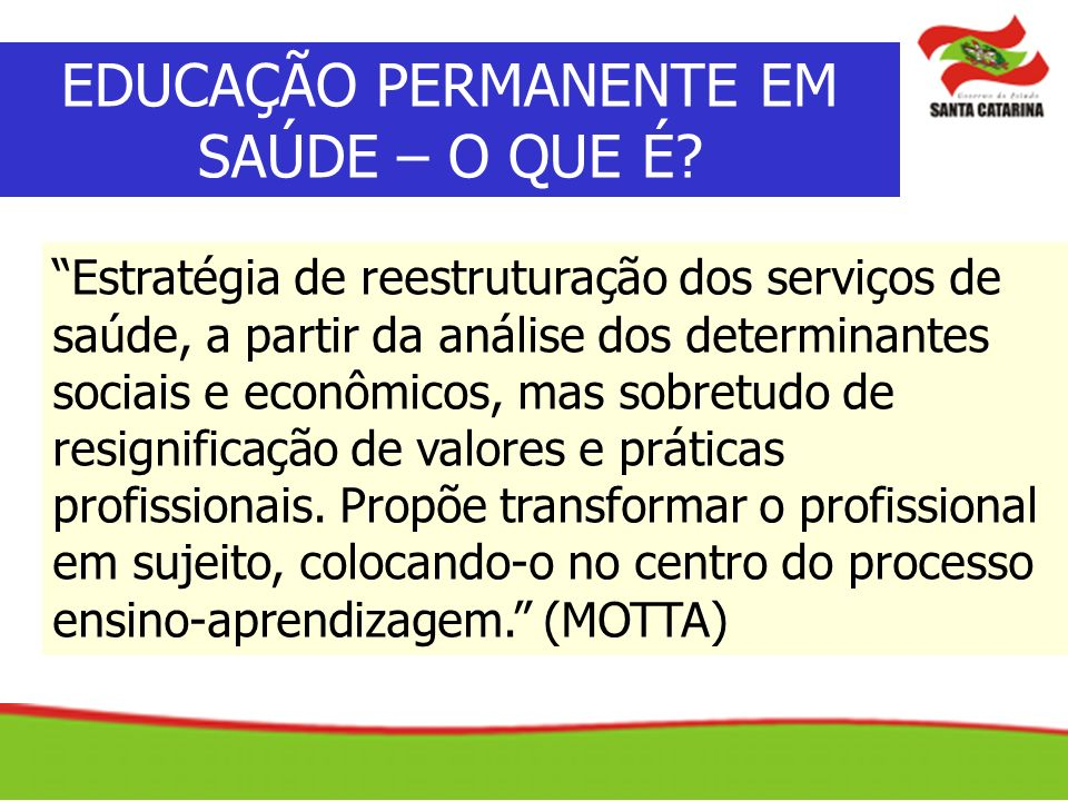 Estratégia de reestruturação dos serviços de saúde, a partir da análise dos determinantes sociais e econômicos, mas sobretudo de resignificação de val