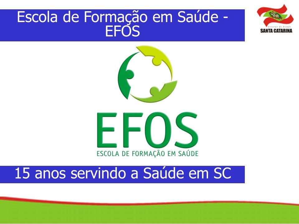 Escola de Formação em Saúde - EFOS 15 anos servindo a Saúde em SC