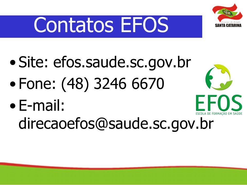 Site: efos.saude.sc.gov.br Fone: (48) 3246 6670 E-mail: direcaoefos@saude.sc.gov.br Contatos EFOS