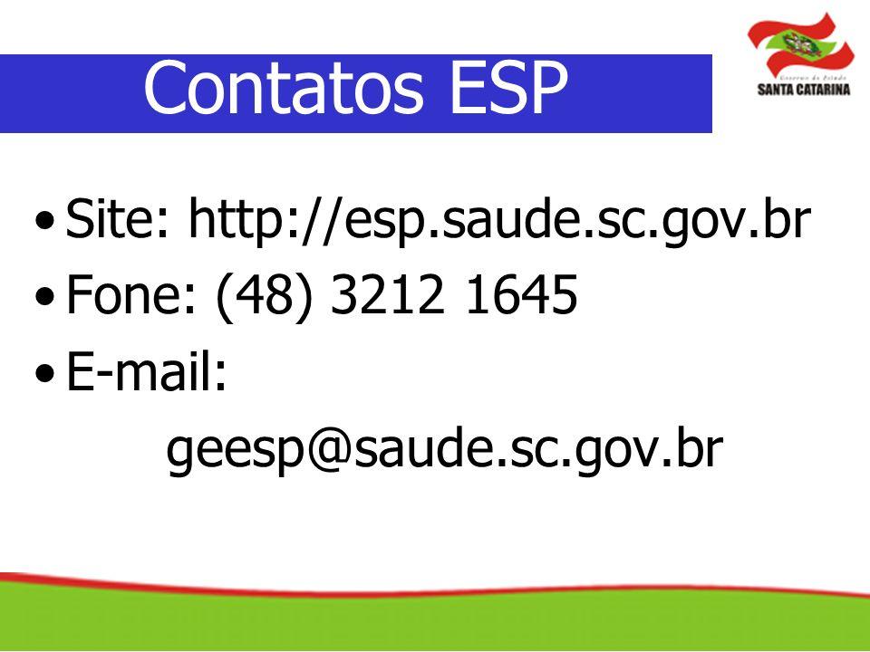 Site: http://esp.saude.sc.gov.br Fone: (48) 3212 1645 E-mail: geesp@saude.sc.gov.br Contatos ESP