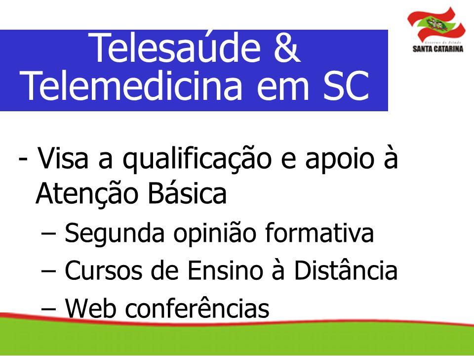 - Visa a qualificação e apoio à Atenção Básica – Segunda opinião formativa – Cursos de Ensino à Distância – Web conferências Telesaúde & Telemedicina