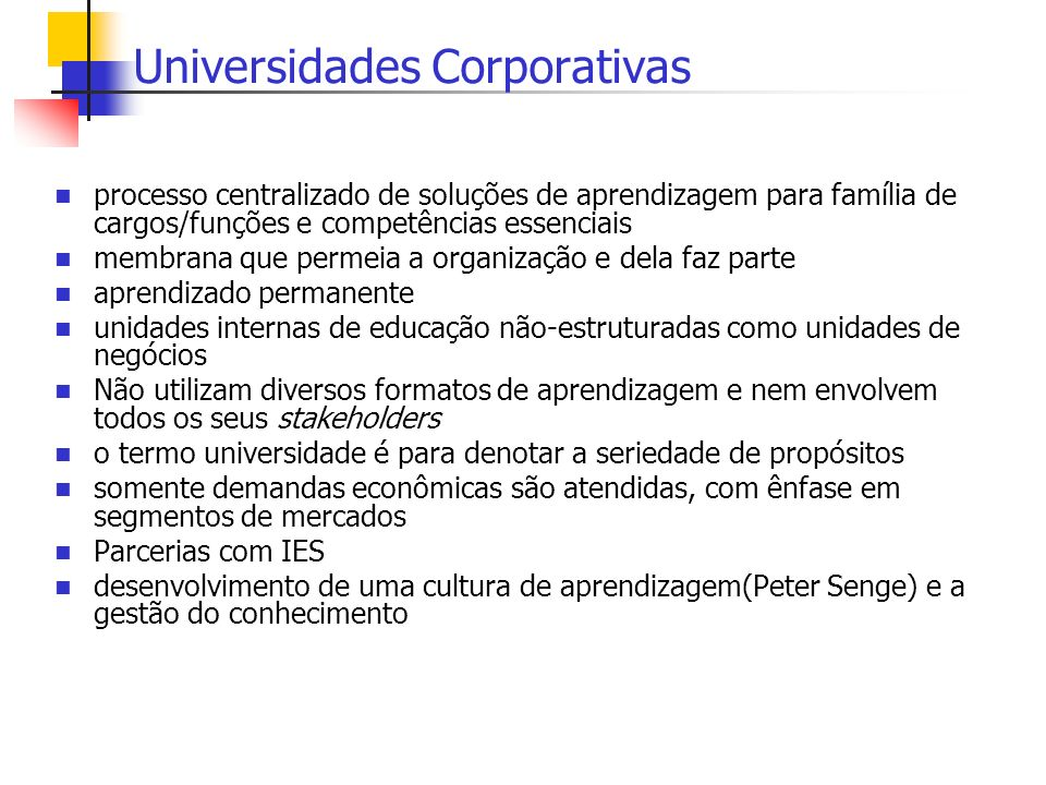 Universidades Corporativas processo centralizado de soluções de aprendizagem para família de cargos/funções e competências essenciais membrana que per