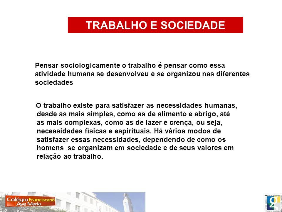 TRABALHO E SOCIEDADE ANTES DO CAPITALISMO 1.O trabalho nas sociedades tribais.