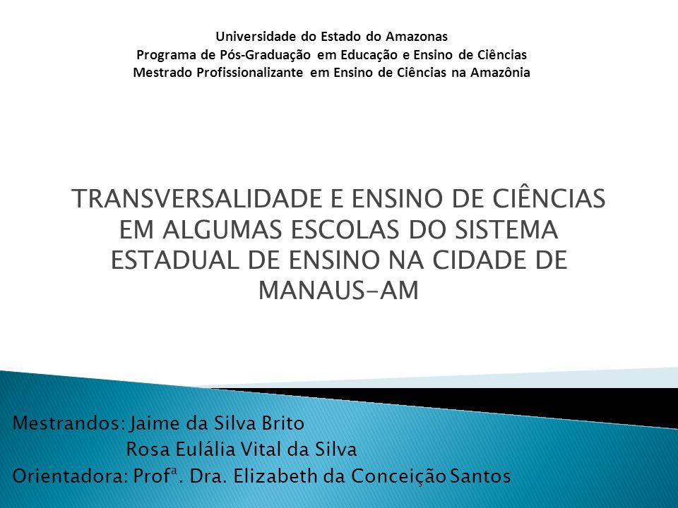 População e amostra Os sujeitos da pesquisa são professores do Ensino Fundamental do 6º ao 9º ano, que atuam no âmbito da Secretaria Estadual de Ensino do Amazonas, nas seis zonas distritais da área urbana da cidade de Manaus.