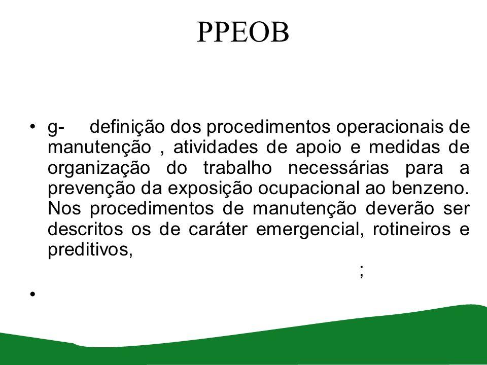PPEOB g- definição dos procedimentos operacionais de manutenção, atividades de apoio e medidas de organização do trabalho necessárias para a prevenção