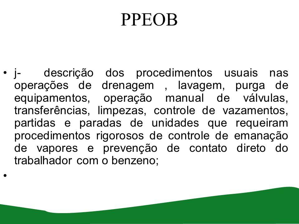 PPEOB j- descrição dos procedimentos usuais nas operações de drenagem, lavagem, purga de equipamentos, operação manual de válvulas, transferências, li