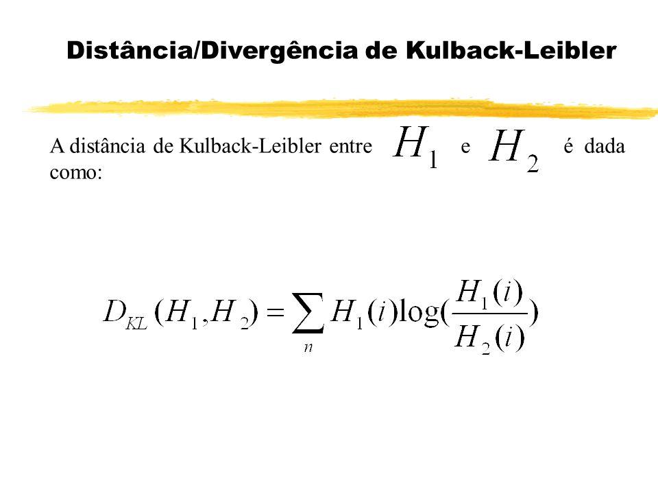 A distância de Kulback-Leibler entre e é dada como: Distância/Divergência de Kulback-Leibler
