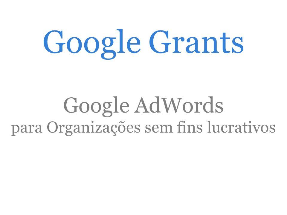 Google Grants Google AdWords para Organizações sem fins lucrativos