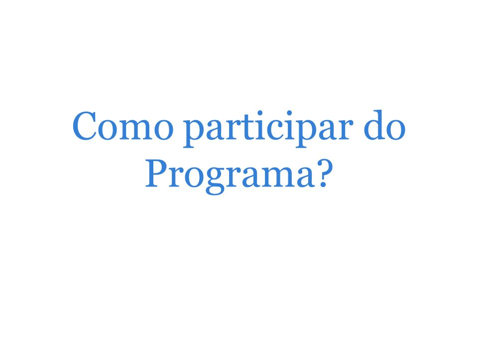 Como participar do Programa?