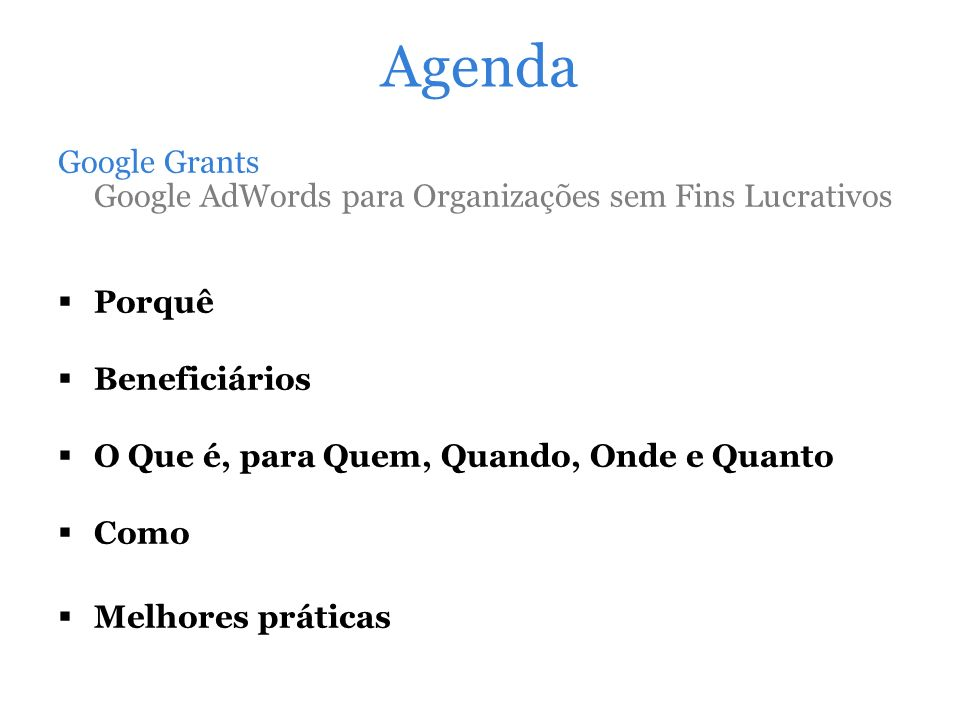 adwords.google.com support.google.com/adwords/ www.google.com/intl/pt-BR/grants/ Links Recomendados googlefornonprofits.blogspot.com.br