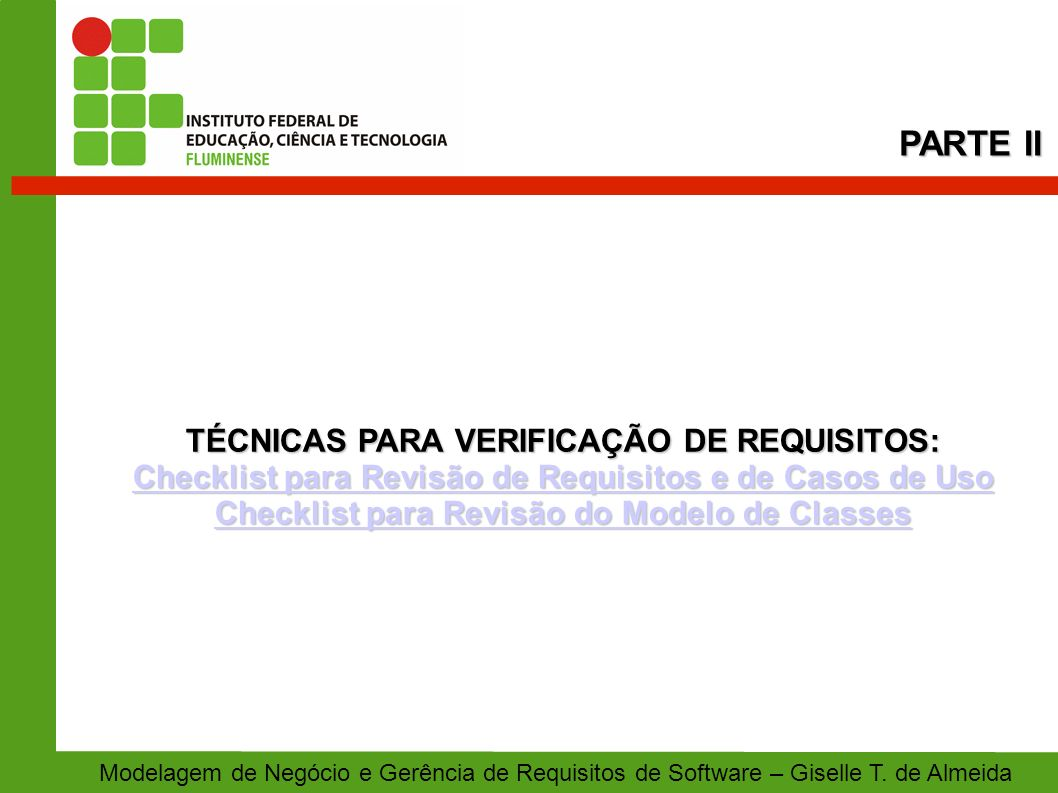 TÉCNICAS PARA VERIFICAÇÃO DE REQUISITOS: Checklist para Revisão de Requisitos e de Casos de Uso Checklist para Revisão de Requisitos e de Casos de Uso