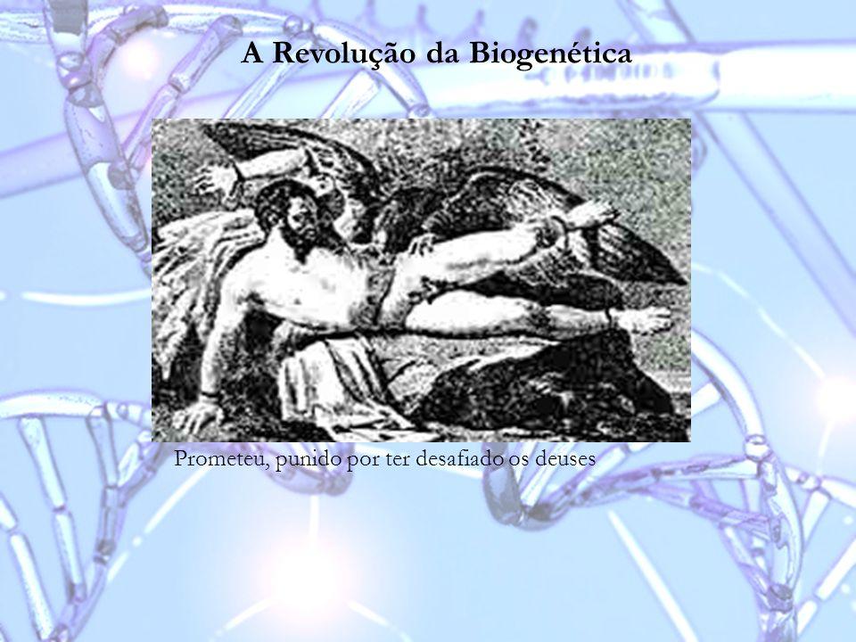 A Revolução da Biogenética Prometeu, punido por ter desafiado os deuses