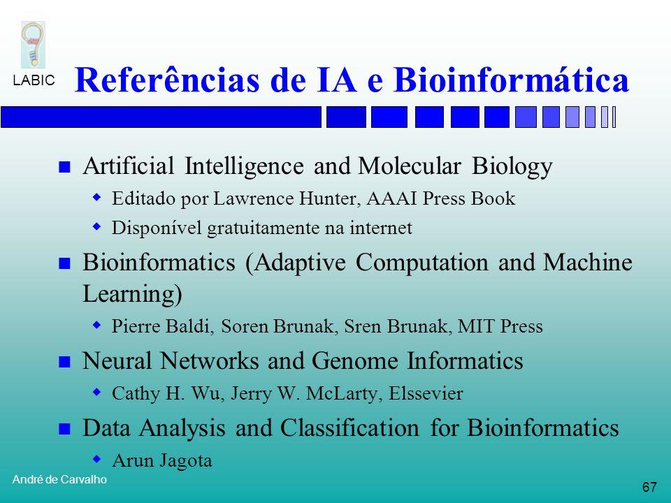 66 André de Carvalho LABIC Projeto CNPq - Bioinformática Melhoramento genético Utiliza marcadores moleculares para avaliar potencial genético 10 marca