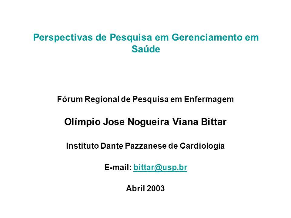 Perspectivas de Pesquisa em Gerenciamento em Saúde Fórum Regional de Pesquisa em Enfermagem Olímpio Jose Nogueira Viana Bittar Instituto Dante Pazzane