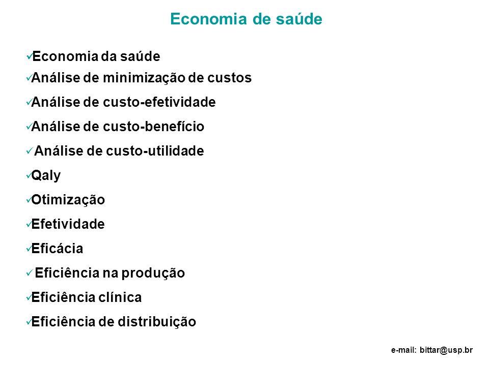 Economia de saúde Economia da saúde Análise de minimização de custos Análise de custo-efetividade Análise de custo-benefício Análise de custo-utilidad